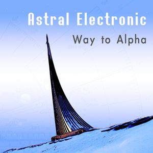 Astral Electronic - Way To Alpha Full album