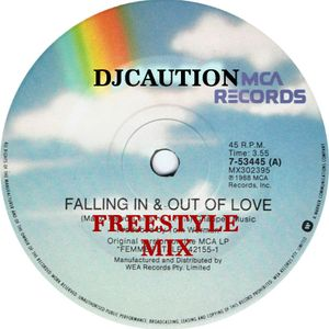 DJCAUTION FALLING IN AND OUT OF LOVE {FREESTYLE MIX}