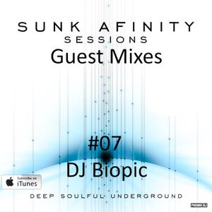 Sunk Afinity Sessions Guest Mixes #07 DJ Biopic