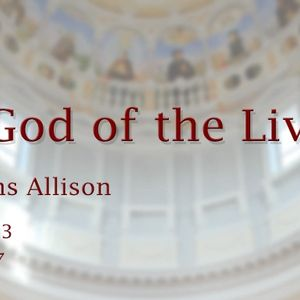The God of the Living