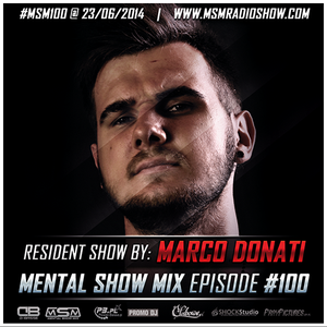 Marco Donati @ Mental Show Mix [episode 100] (Live on the Power-Basse.pl) 23.06.2014r.