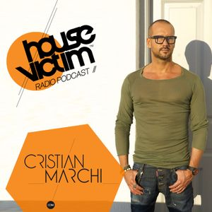CRISTIAN MARCHI presents HOUSE VICTIM 008  [Podcast - Radio Show] August 2013 Mix