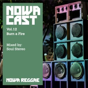 "Nowa Cloudcast vol 12 - ""Burn a Fire"" Selected and mixed by Soul Stereo"
