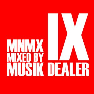 Musik Dealer - MNMX IX (Electric Shower)