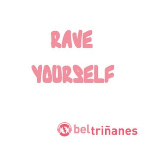 Rave Yourself - August 2k13 set