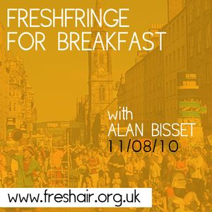FreshFringe Breakfast With Alan Bisset 11/08/10