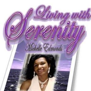 Living with Serenity with Michelle Edmonds