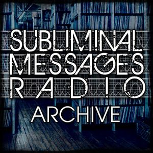 Subliminal Messages Radio - 6 MAY 2011 (Part 1)