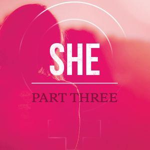 She / Part Three / October 18 & 19