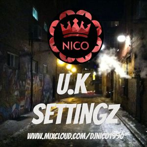 DJ NICO U.K Settingz Mix Part 1