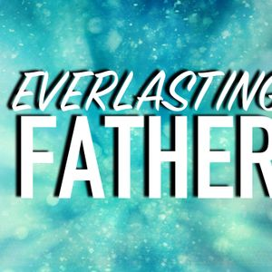 """Peace on Earth Part 3:  """"Everlasting Father"""