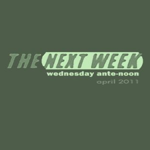 THE NEXT WEEK 'wednesday ante-noon' april