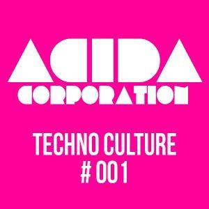 Acida Corporation - TECHNO CULTURE #001 - Live Dj Set