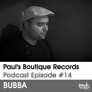 Paul's Boutique Records Podcast #14 B.U.B.B.A