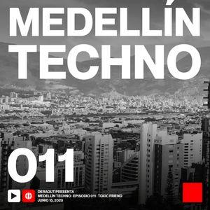 MTP011 - Medellin Techno Podcast Episodio 010 - Toxic Friend