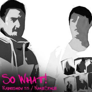 So What Radioshow 55/NameSpace
