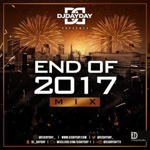 @DJDAYDAY_ / The End Of 2017 Mix