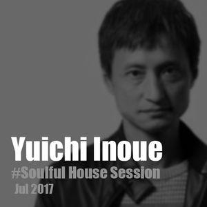 Soulful House Session Jul 2017 DJ mix