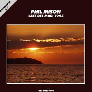 Test Pressing 017 / Phil Mison / Cafe Del Mar 1995