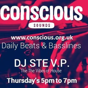 DJ STE V.P. LIVE SHOW 8TH SEPT ~ PLAYING EVERY THURSDAY AT 5PM ON WWW.CONSCIOUS.ORG.UK