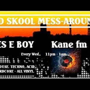 KFMP .. Obscure House n Acid beats .. The Old Skool Mess-around .. Bones E boy .. Kane fm