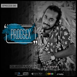 PROGSEX #98 Guest mix by YUSHAN on Tempo Radio Mexico [03-07-2021]