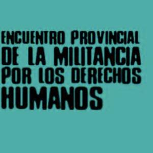 Entrevista a Sandra Raggio, sobre el Encuentro Provincial de la Militancia por los Derechos Humanos