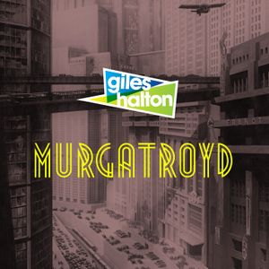 Murgatroyd - Giles Halton