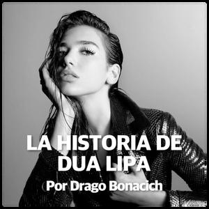 7. La Historia De DUA LIPA
