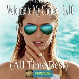 Welcome to My Choices Ep.10 (All Time Best)