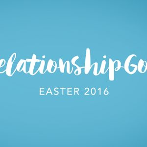 Easter 2016 | Relationship Goals