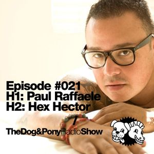 The Dog & Pony Radio Show #021: Guest Hex Hector
