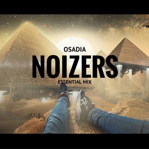 Osadia - Noizers - Essential Mix