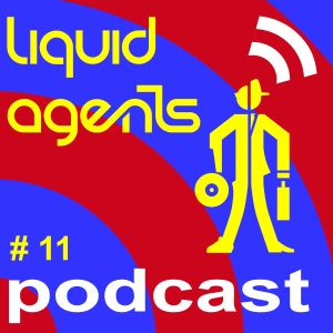 LIQUID AGENTS PODCAST 11 - SLOW JAMMS (downloadable)