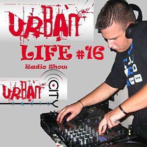 URBAN LIFE Radio Show Ep. 16