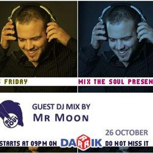 Mr. Moon Guest Mix (Broadcasted on 26.10.2012 Mix The Soul with Vladislav Moustache Love)