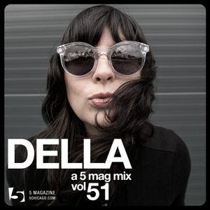 DELLA: A 5 Mag Mix 51