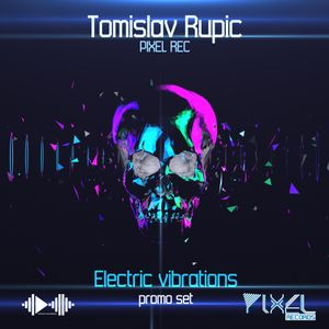 Tomislav Rupic - Electric vibrations promo set