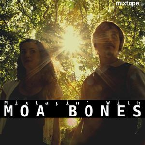 Mixtapin' With Moa Bones
