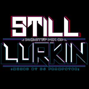 Still Lurkin (Dubstep mix cd 2010)