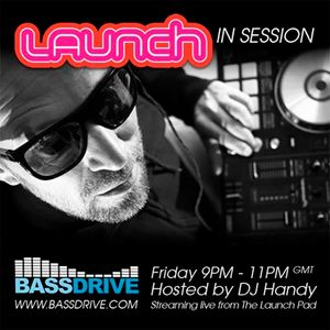 Launch in Session October 25th 2019 with Dj Handy @BASSDRIVE.COM