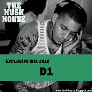 HUSH HOUSE EXCLUSIVE MIX #010 - D1