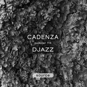 Cadenza Podcast | 114 - Djazz (Source)