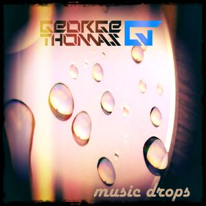 George Thomas - Music Drops - MIX