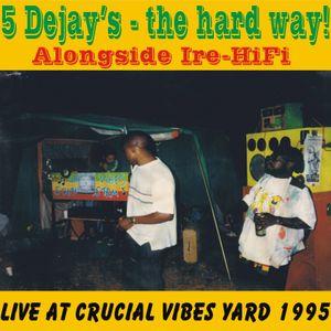 Crucial Vibes Sound longside Ire HiFi - 5 the hard way 1995
