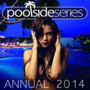 01. Poolside Series Annual 2014 - mixed by Craig Turner