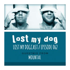 Lost My Dogcast 62 - Mountal