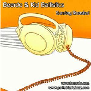 Beardo & Kid Ballistics - Sunday Roasted