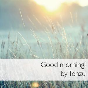 Tenzu - Good Morning!