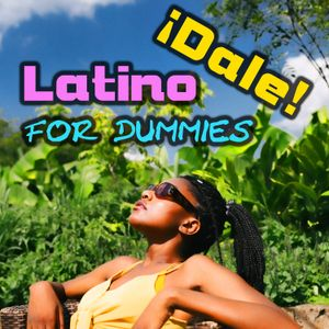 Dale! Latino for Dummies 1